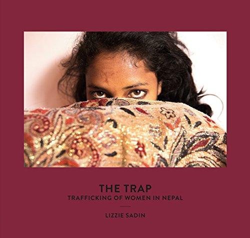 Le piège : Traite des femmes au Népal par Lizzie Sadin