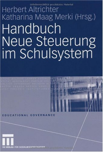 Handbuch neue steuerung im schulsystem educational governance ebook herbert altrichter katharina maag merki amazon de kindle shop