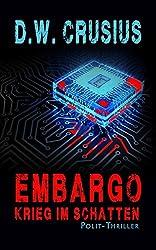 Embargo: Krieg im Schatten (German Edition)