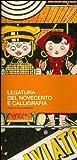 Legatura del Novecento e calligrafia. Laboratorio didattico arte grafica. Quaderni; 1.