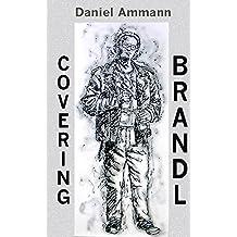Covering Brandl: Ausgewählte Texte 1990 bis 2013