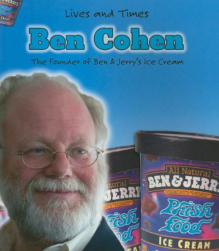 ben-cohen-the-founder-of-ben-jerrys-ice-cream-lives-and-times