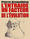 L'entraide : Un facteur de l'évolution (illustré): Seconde édition