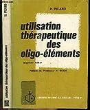 utilisation thérapeutique des oligo-éléments / Docteur Henry Picard