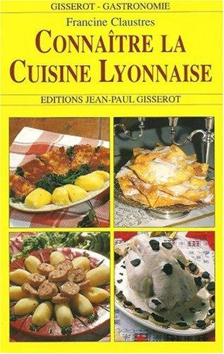 Connatre la cuisine lyonnaise
