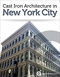 NYC: Cast Iron Architecture in Soho & Tribeca (New York City Travel Guide) (English Edition)