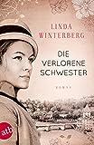 'Die verlorene Schwester: Roman' von 'Linda Winterberg'