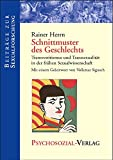 Schnittmuster des Geschlechts: Transvestitismus und Transsexualität in der frühen Sexualwissenschaft (Beiträge zur Sexualforschung) - Rainer Herrn