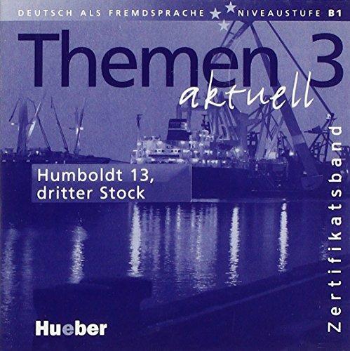 Themen aktuell 3 - Zertifikatsband: Deutsch als Fremdsprache / Audio-CD: Humboldt 13, Dritter Stock - 13 Stock