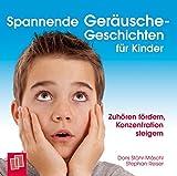 Spannende Geräusche-Geschichten für Kinder von 6 bis 12 Jahren: Zuhören fördern, Konzentration steigern
