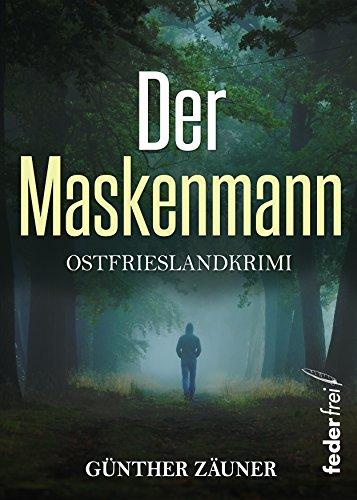 Der Maskenmann: Ostfrieslandkrimi
