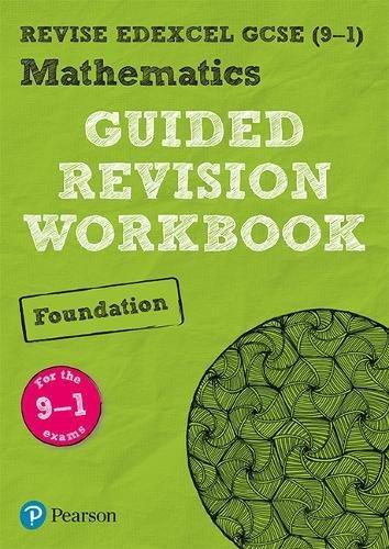 REVISE Edexcel GCSE (9-1) Mathematics Foundation Guided Revision Workbook: for the 2015 specification (REVISE Edexcel GCSE Maths 2015)