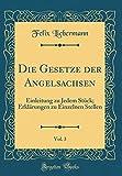 Die Gesetze der Angelsachsen, Vol. 3: Einleitung zu Jedem Stück; Erklärungen zu Einzelnen Stellen (Classic Reprint)