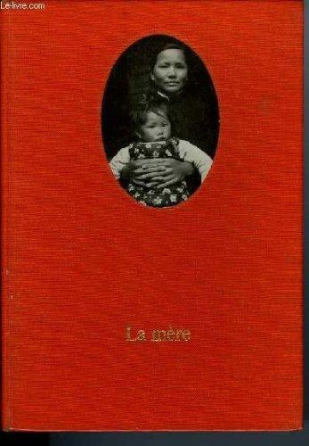 Pearl Buck. La Mère : Ethe Mothere, roman américain traduit par Germaine Delamain. Préface de Louis Gillet par Pearl Sydenstricker Buck