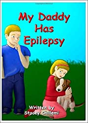 My Daddy Has Epilepsy by Stacey Chillemi (2006-09-27)