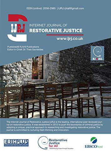 Healing the Will To Annihilate: Emotion, Belief and the Decentring of the State in Restorative Responses to Hate Crime: Internet Journal of Restorative Justice (English Edition)