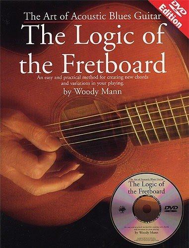 Art of Acoustic Blues Guitar: Logic of the Fretboard