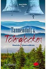Tannenduft und Totenglocken: Historische Schwarzwald-Krimis Taschenbuch