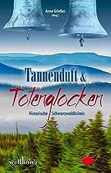 Tannenduft und Totenglocken: Historische Schwarzwald-Krimis