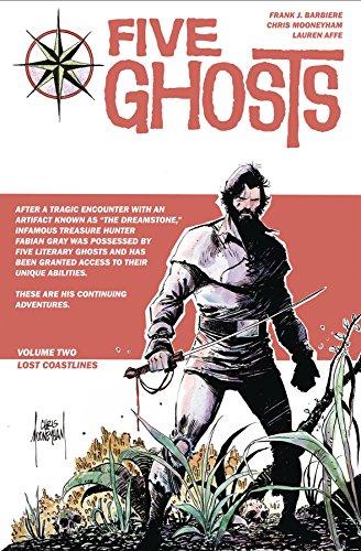 Five Ghosts Volume 2: Lost Coastlines (Five Ghosts Volume 1 the Haunt)