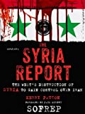 The Syria Report: The West's Destruction of Syria to Gain Control Over Iran (SOFREP)