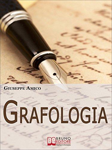 Grafologia. Analizzare i Segni della Scrittura per Comprendere ...
