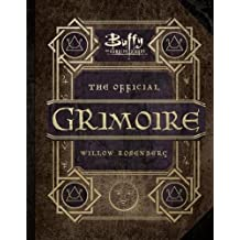 Buffy the Vampire Slayer - The Official Grimoire Willow Rose