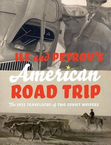 Ilf and Petrov's American Road Trip: The 1935 Travelogue of Two Soviet Writers by Evgeny Petrov (2006-12-01)
