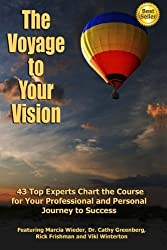 The Voyage to Your Vision: Top Experts Chart the Course for Your Professional and Personal Journey to Success by Viki Winterton (2014-11-16)