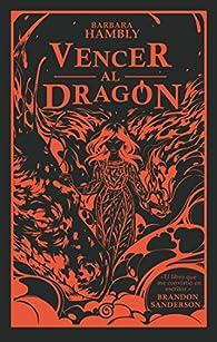 Vencer al dragón par Barbara Hambly