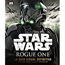 Rogue One: La guía visual definitiva (Star Wars)