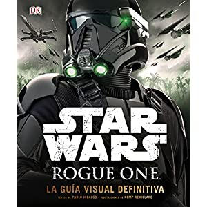 Rogue One: La guía visual definitiva (Star Wars)