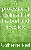 A professional treatment for the bust and decollete (English Edition)