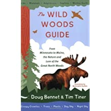 The Wild Woods Guide: From Minnesota to Maine, the Nature and Lore of the Great North Woods by Doug Bennet (2003-04-01)