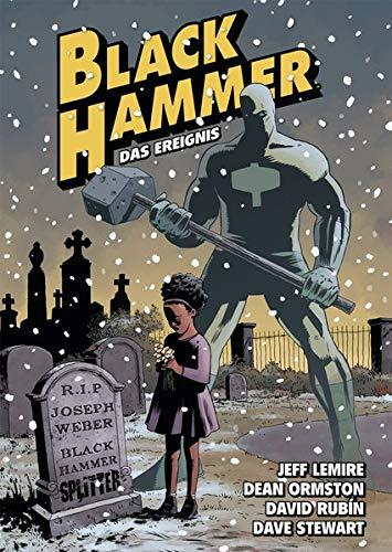 du  hammer Black Hammer. Band 2: Das Ereignis