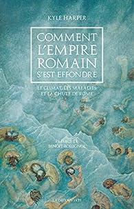 Comment l'Empire romain s'est effondré par Kyle Harper
