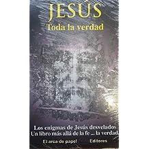 Jesús. Toda La Verdad
