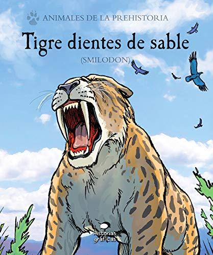 Tigre dientes de sable (Smilodon) (Animales de la prehistoria) por Gary/Poluzzi, Alessandro Jeffers