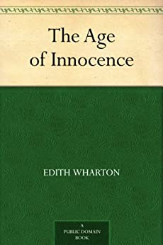 The Age of Innocence by [Wharton, Edith]