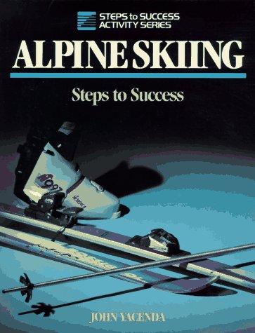 Alpine Skiing (Steps to Success) por John Yacenda