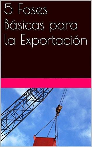 5 Fases Básicas para la Exportación (Exportando nº 1) por María Alejandra Mejuto