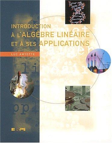Intoduction à l'algèbre linéaire et à ses applications