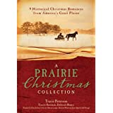 A Prairie Christmas Collection: 9 Historical Christmas Romances from America's Great Plains (English Edition)