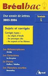 Lettres Tle L : Une année de lettres, sujets et corrigés