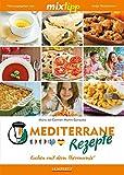 mixtipp: Mediterrane Rezepte: Kochen mit dem Thermomix
