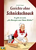 Gerichte ohne Schnickschnack: Es gibt sie noch, die Rezepte aus Omas Küche