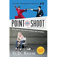 Point and Shoot: (Revised Second Edition - December 2014) (The Lock Tourmaline Mystery Series) (English Edition)