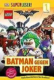 SUPERLESER! The LEGO Batman Movie. Batman gegen Joker: 1. Lesestufe Sach-Geschichten für Leseanfänger