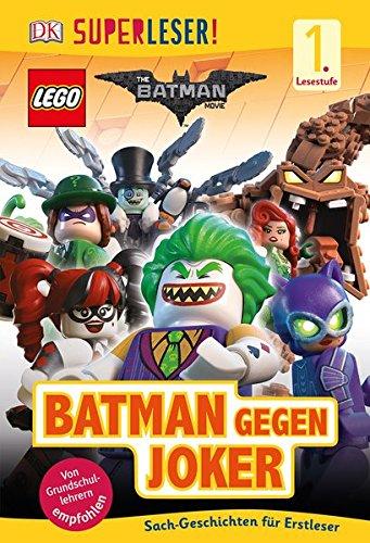 SUPERLESER! The LEGO® Batman Movie. Batman gegen Joker: 1. Lesestufe Sach-Geschichten für...