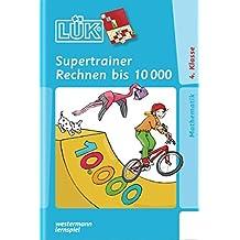 LÜK: Supertrainer Rechnen bis 10000: Gemischtes Kopfrechnen 4. Klasse